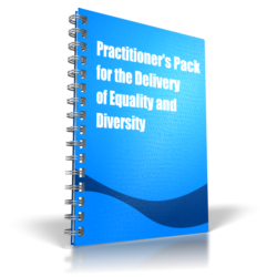 Practitioner's Pack for the Delivery of Equality and Diversity