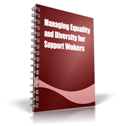 Managing Equality and Diversity for Support Workers